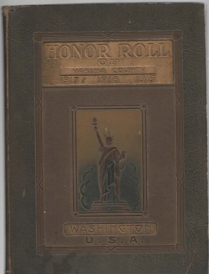 Image for An Honor Roll Containing a Pictorial Record of the Gallant and Courageous Men from Yakima County, Washington, U.S.A., who served in the Great War 1917-1918-1919