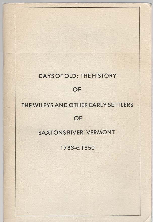 Image for Days of Old: The History of the Wileys and Other Early Settlers of Saxtons River, Vermont 1783-c.1850