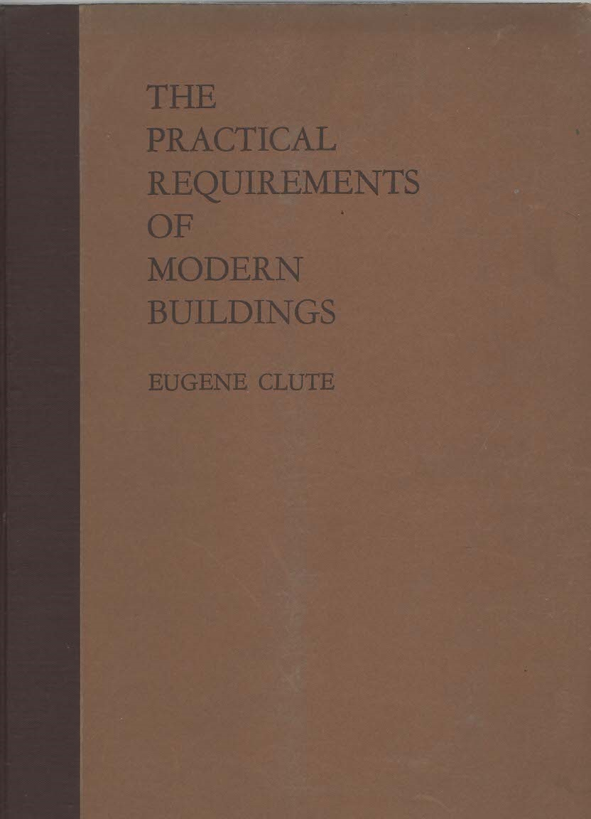 Image for The Practical Requirements of Modern Buildings