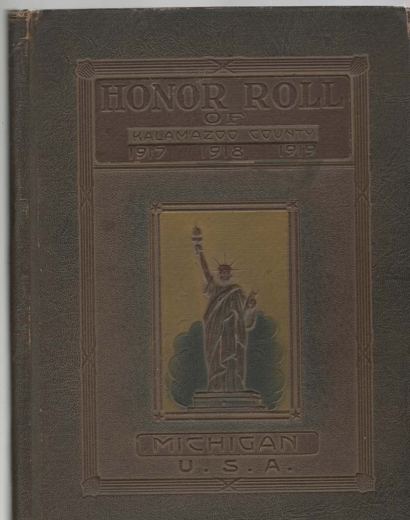 Image for An Honor Roll Containing a Pictorial Record of the War Service of the Men and Women of Kalamazoo County 1917-1918-1919
