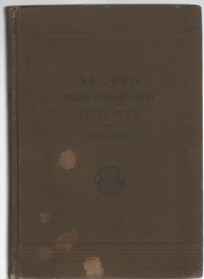 Record of Service of Michigan Volunteers in the Civil War 1861-1865: Record Second Michigan Cavalry