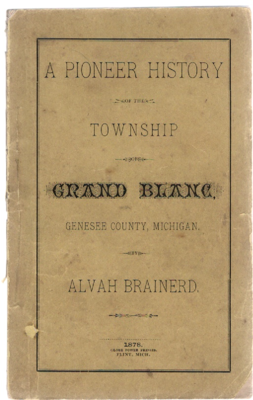 Image for A Pioneer History of the Township of Grand Blanc, Genesee County, Michigan