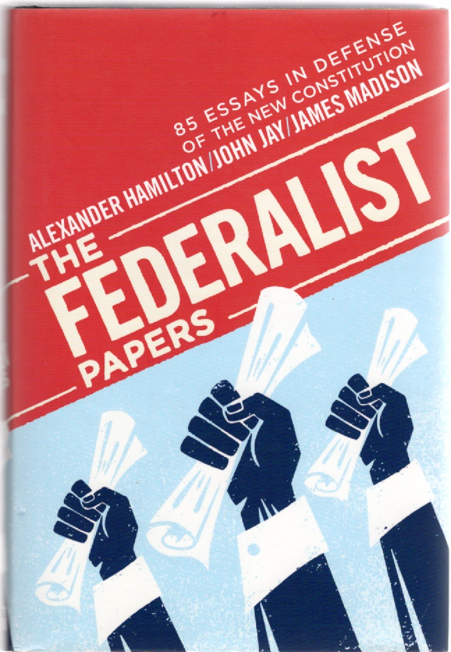 Image for The Federalist Papers 85 Essays in Defense of the New Constitution