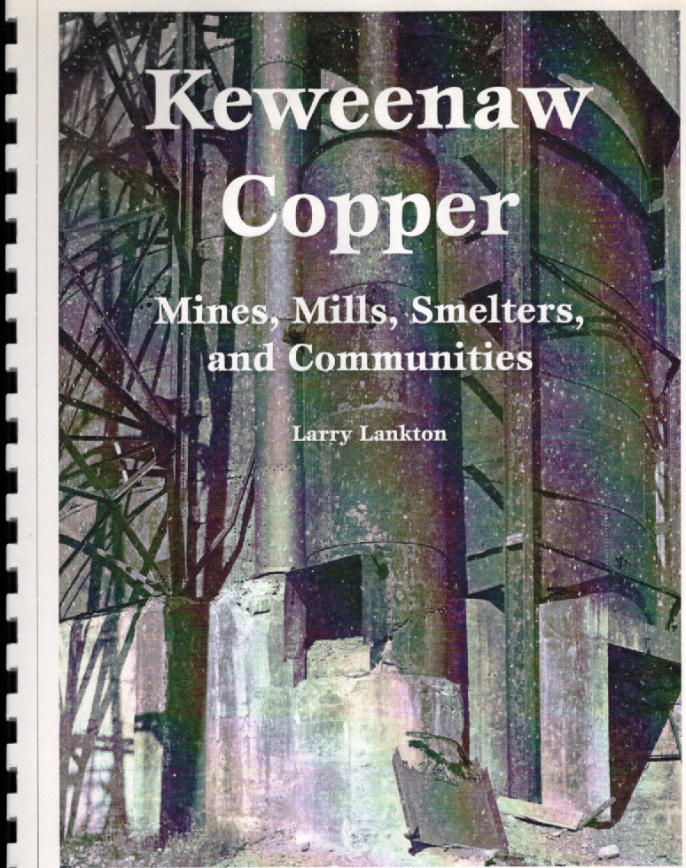 Keweenaw Copper Mines, Mills, Smelters, and Communities