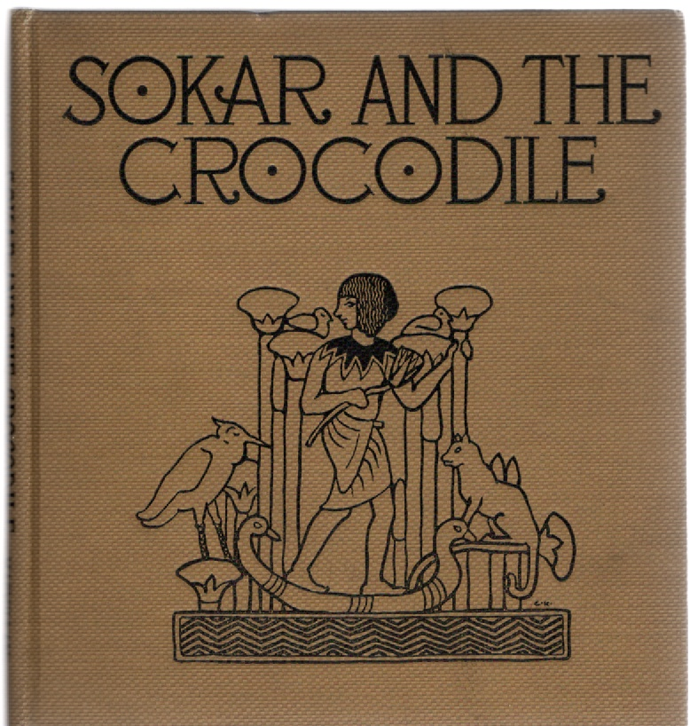 Image for Sokar and the Crocodile A Fairy Story of Egypt
