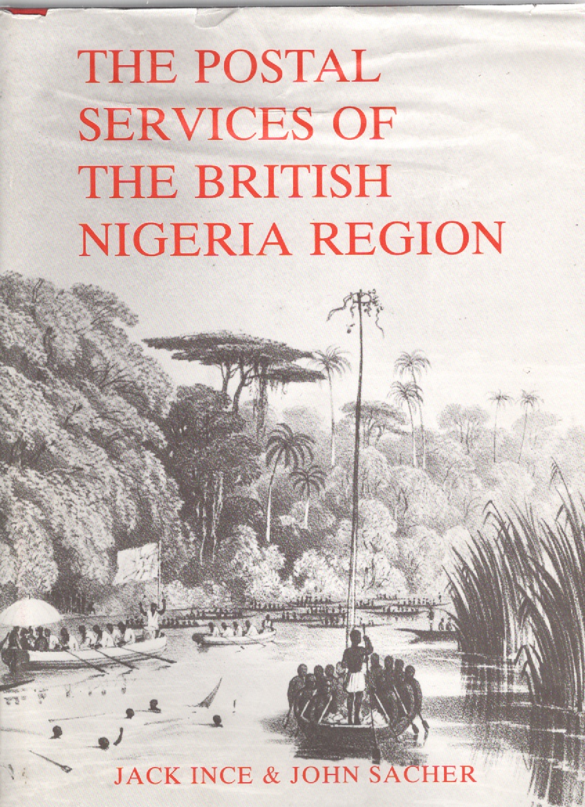 Image for The Postal Services of the British Nigeria Region Prior to 1914 including the British Consular Post Office in Fernando Po