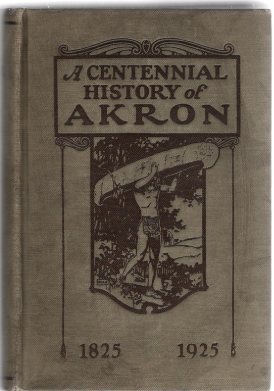 Image for A Centennial History of Akron 1825-1925