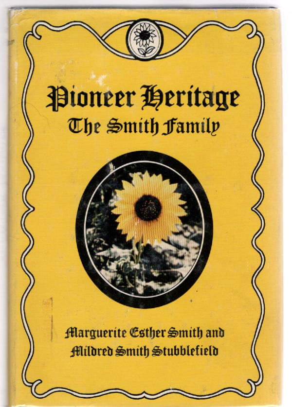 Image for Pioneer Heritage The Smith Family A Biographical-Autobiographical Story