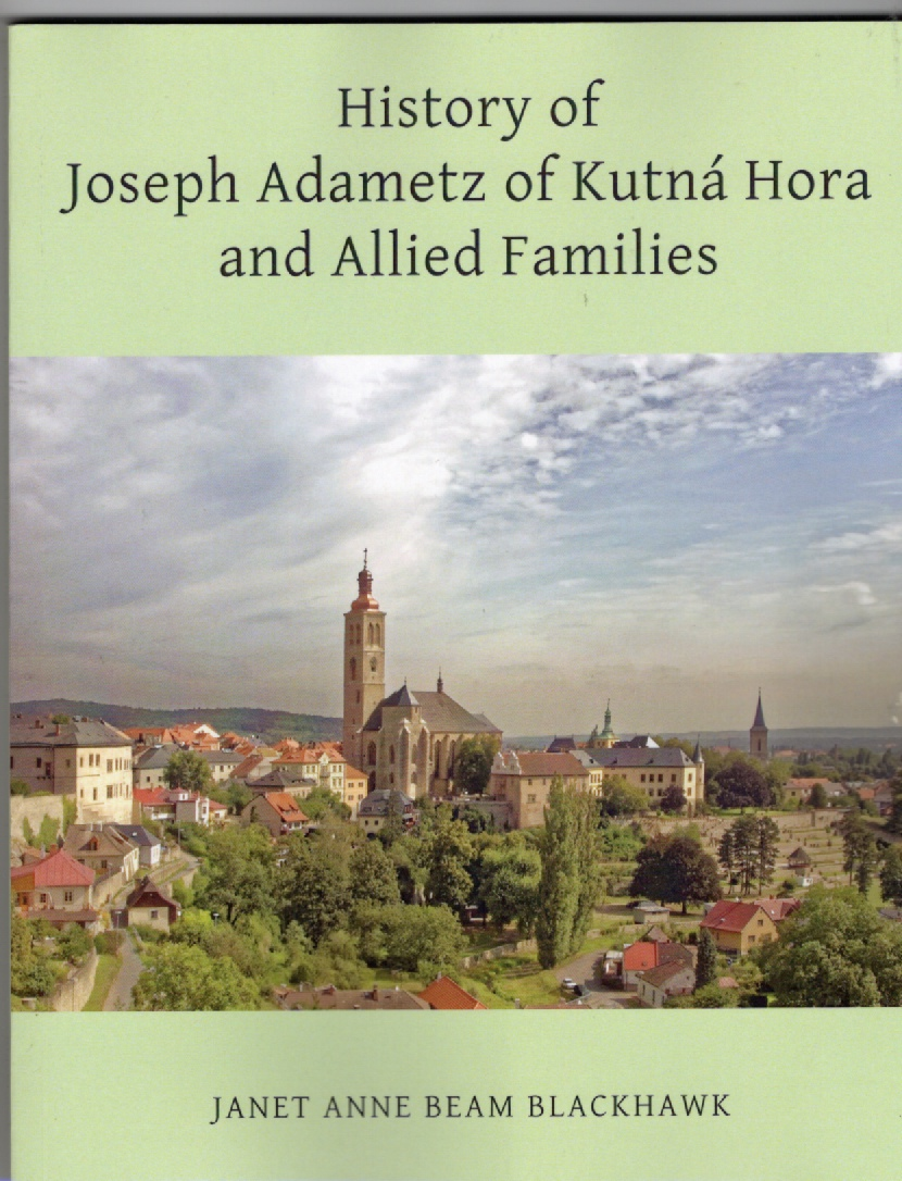 Image for History of Joseph Adametz of Kutn Hora and Allied Families