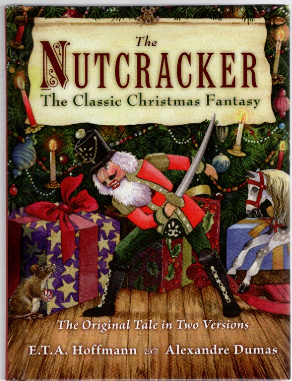 Image for The Nutcracker The Classic Christmas Fantasy The Original Tale in Two Versions