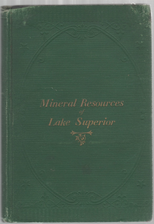 Image for History and Review of the Copper, Iron, Silver, Slate and Other Material Interests of the South Shore of Lake Superior